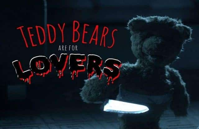 Horror Movie News: Teddy Bears are for Lovers to get a Big Screen Treatment! (Full 2016 Short Film Included)