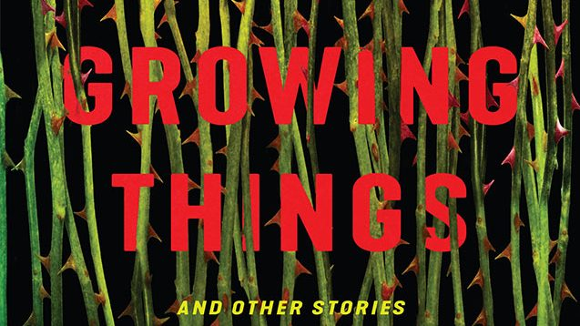 Liz's Book Report: Growing Things and Other Stories