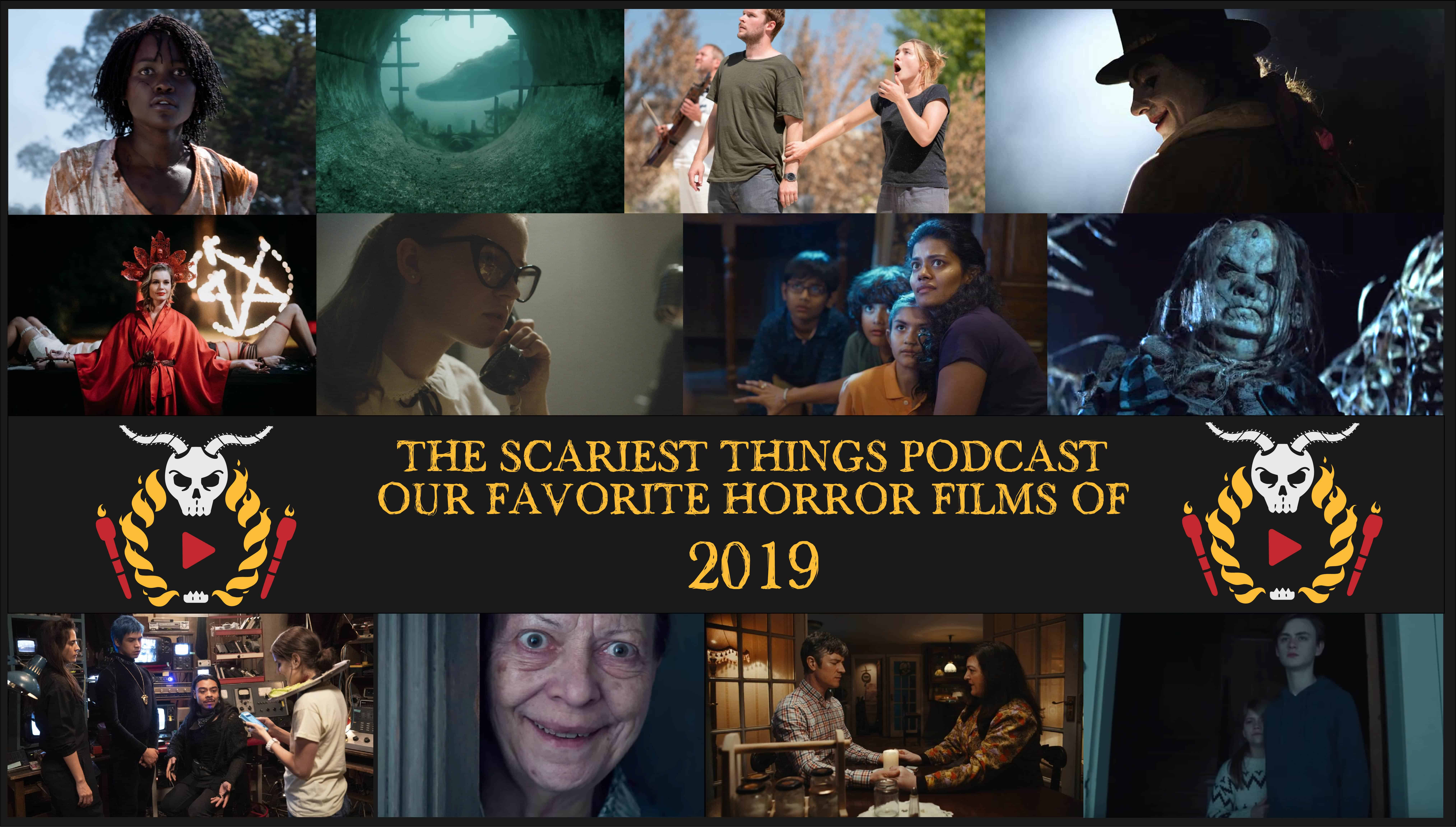 The Scariest Things Podcast Episode LXXXVI: The Best Horror Movies of 2019