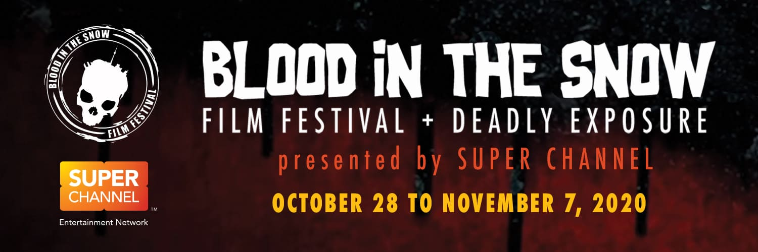Super Channel and Blood in the Snow Partner to Bring Virtual Festival to Horror Film Fans across Canada